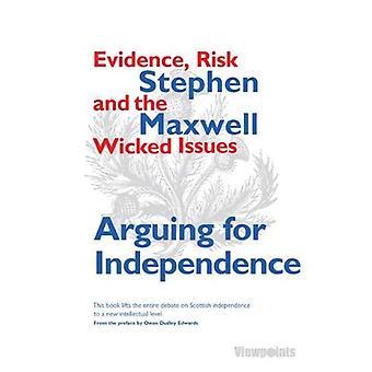Argumentera för självständighet: bevis, risker och de ogudaktiga frågorna