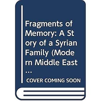 Fragmente der Erinnerung: Eine Geschichte einer syrischen Familie (Moderne Literatur im Nahen Osten in der Übersetzungsreihe)