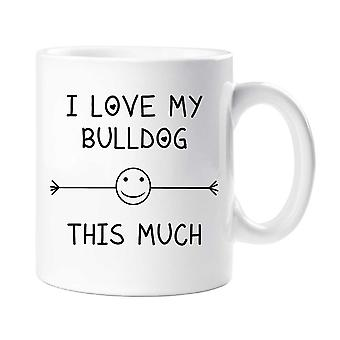 Bulldog krus jeg elsker min Bulldog så meget