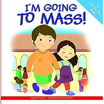 I'm Going to Mass!: A Lift-The-Flap Book