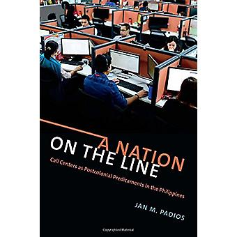 A Nation on the Line - Call Centers as Postcolonial Predicaments in th