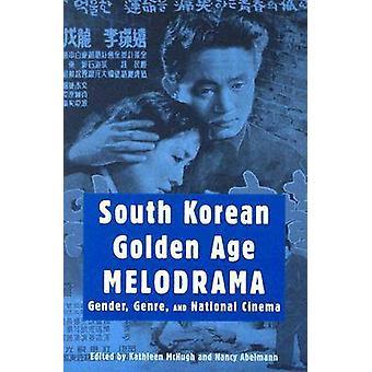 L'âge d'or sud-coréenne mélodrame genre Genre et National du cinéma de McHugh & Kathleen