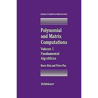 Polynoom en Matrix Computations fundamentele algoritmen door Bini & Dario