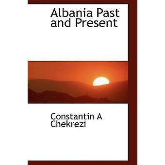 Albania Pasado y presente por Constantin A Chekrezi