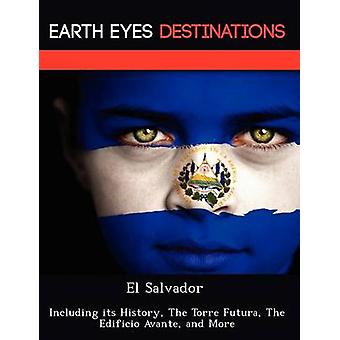 El Salvador Including its History The Torre Futura The Edificio Avante and More by Browning & Renee