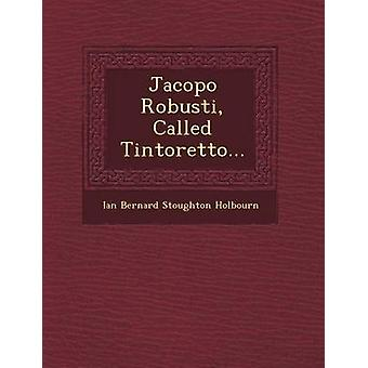 Jacopo Robusti kallas Tintoretto... av Ian Bernard Stoughton Holbourn