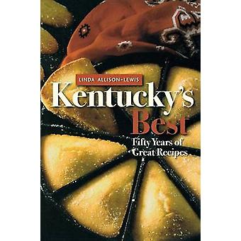 Kentuckys Best Fifty Years of Great Recipes by AllisonLewis & Linda