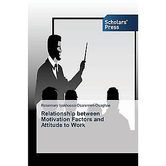 Relationship between Motivation Factors and Attitude to Work by OsarenrenOsaghae Rosemary Iyakhuosa