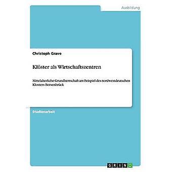 Klster als Wirtschaftszentren by Grave & Christoph
