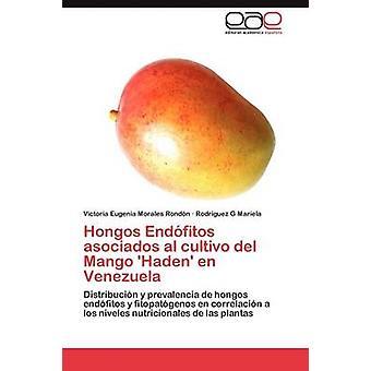 HONGOS Endofitos Asociados Al Cultivo del Mango Haden En Venezuela von Morales Rond N. & Victoria Eugenia