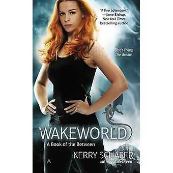 Wakeworld by Kerry Schafer - 9780425261248 Book