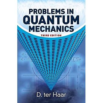 Problems in Quantum Mechanics (3rd Revised edition) by D. ter Haar -