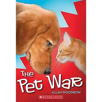 The Pet War by Allan Woodrow - 9780545513203 Book