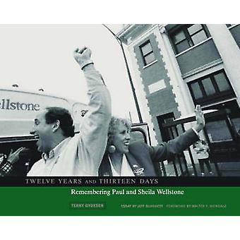Twelve Years and Thirteen Days - Remembering Paul and Sheila Wellstone