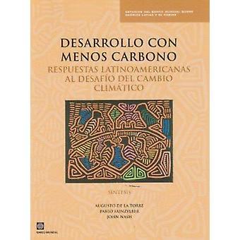 Desarrollo con Menos Carbono - Respuestas Latinoamericanas al Desafio