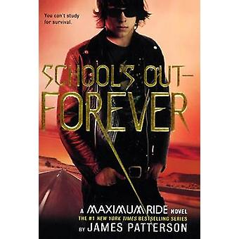 School's Out-Forever by James Patterson - 9781417774937 Book
