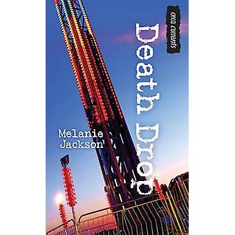 Death Drop by Melanie Jackson - 9781459811928 Book