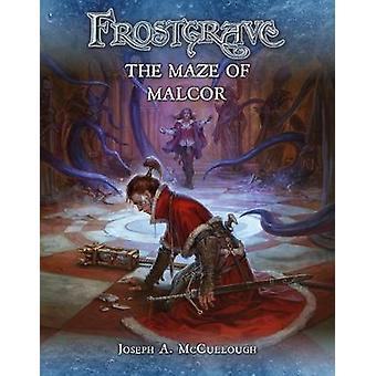 Frostgrave - The Maze of Malcor by Joseph A. McCullough - 978147282401