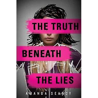The Truth Beneath The Lies by Amanda Searcy - 9781524700898 Book