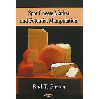 Spot Cheese Market and Potential Manipulation by Hans G. Schroder - P