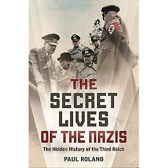 The Secret Lives of the Nazis by Paul Roland - 9781784286071 Book