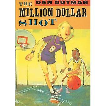 The Million Dollar Shot by Dan Gutman - 9780756977962 Book
