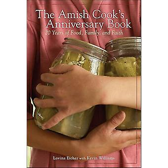 The Amish Cook's Anniversary Book - 20 Years of Food - Family - and Fa