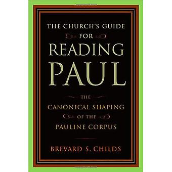 Le Guide de l'Église pour la lecture de Paul: La formation canonique du Corpus de Pauline