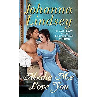 Make Me Love You by Johanna Lindsey - 9781501105470 Book