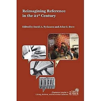 Herverbeelding referentie in de 21e eeuw (Charleston inzichten in bibliotheek, archivering en informatiewetenschappen)