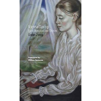 Vienna Spring - Early Novellas & Stories by Stefan Zweig - William Rul