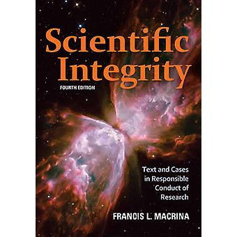 Scientific Integrity - Text and Cases in Responsible Conduct of Resear