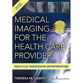 Medicinsk Imaging för hälsa vårdgivaren: praktiska röntgenbild tolkning