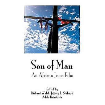 Son of Man An African Jesus Film by Walsh & Richard