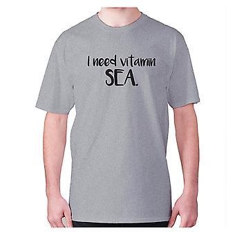 Mens funny t-shirt slogan tee novelty humour hilarious -  I need vitamin SEA