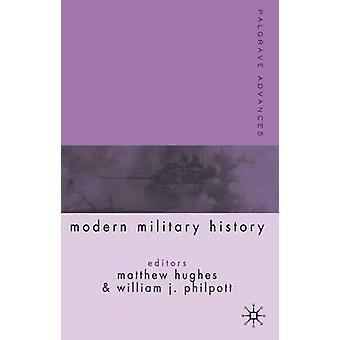 Palgrave Advances in Modern Military History by Hughes & Matthew
