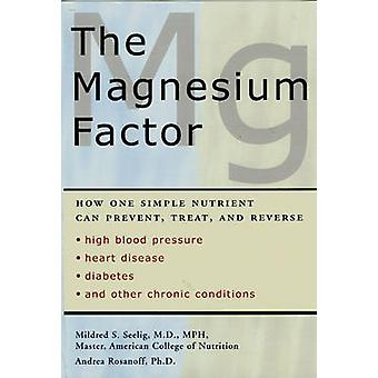 The Magnesium Factor by Mildred Seeling & Andrea Rosanoff