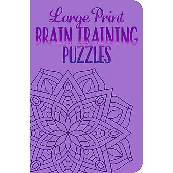 Large Print Brain Training Puzzles by Eric Saunders