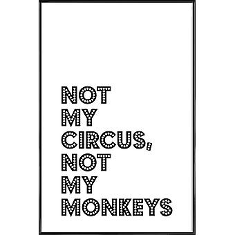 JUNIQE Print - Not My Circus, Not My Monkeys - Quotes & Slogans Poster in Black & White