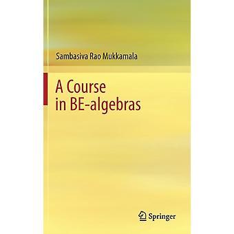 Cours à BEalgebras par Mukkamala