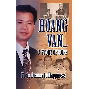 Hoang Van...a Story of Hope from Dismay to Happiness by Van & Hoang