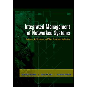 Integrated Management of Networked Systems Concepts Architectures and Their Operational Application by Hegering & HeinzGerd