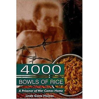 4000 Bowls of Rice A Prisoner of War Comes Home by Holmes & Linda Goetz