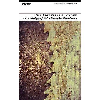 Der Ehebrecher Zunge - eine Anthologie der walisischen Poesie in der Übersetzung b