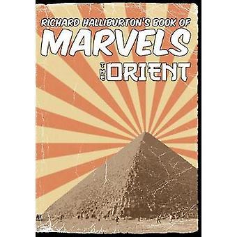 Richard Halliburtons Book of Marvels the Orient by Halliburton & Richard