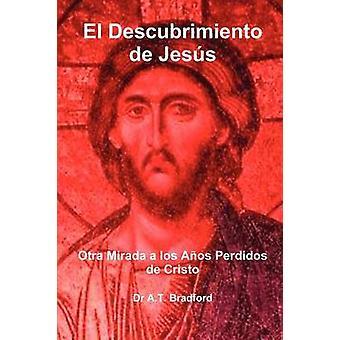 El Descubrimiento de Jes S Otra Mirada a Los a OS Perdidos de Cristo von Bradford & Adam Timothy