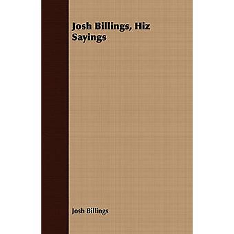 Josh Billings Hiz Sayings by Billings & Josh