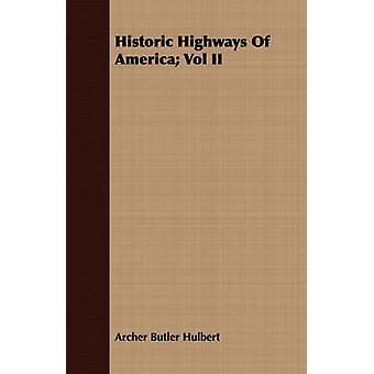 Historic Highways Of America Vol II by Hulbert & Archer Butler