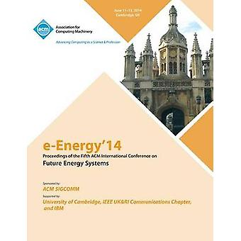EEnergy 14 Fifth International Conference on Future Energy Systems by EEnergy 14 Conference Committee