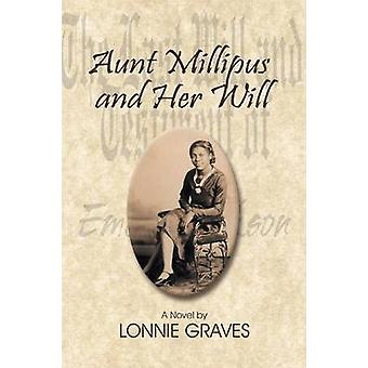 Aunt Millipus and Her Will by Graves & Lonnie